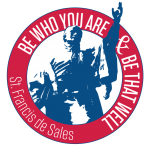 Be who you are and be that well - St. Francis de Sales